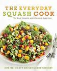 The Everyday Squash Cook von Ivy Knight und Rob Firing (2015, Taschenbuch)