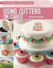 Using Cutters on Cakes by Sandra Monger (Paperback, 2014)