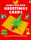 Make Your Own Greeting Cards by Steve Biddle, Megumi Biddle (Paperback, 1992)