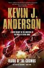 Blood of the Cosmos by Kevin J Anderson (Hardback, 2015)