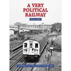 A Very Political Railway: The Rescue of the North London Line by Wayne Asher (Hardback, 2014)