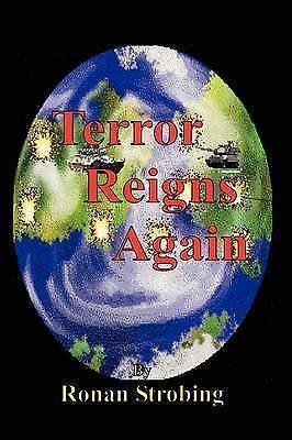 Very Good, Terror Reigns Again, Ronan Strobing, Book