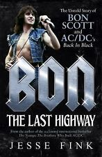 Bon: the Last Highway : The Untold Story of Bon Scott and AC/DC's Back in Black by Jesse Fink (2017, Paperback)