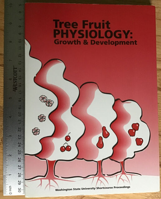 Tree Fruit Physiology: Growth & Development: Manual for Deciduous Trees 1996 SC