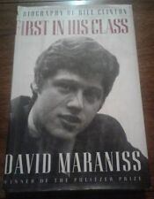 First in His Class : The Biography of Bill Clinton by David Maraniss (1995, Hardcover)