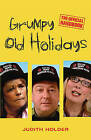 Grumpy Old Holidays: The Official Handbook by Judith Holder (Paperback, 2008)