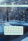 Getting Through: A Poetic Journey Through Grief and Loss by Sandra L Thibault (Hardback, 2011)