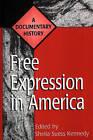 Free Expression in America: A Documentary History by Sheila Suess Kennedy (Hardback, 1999)