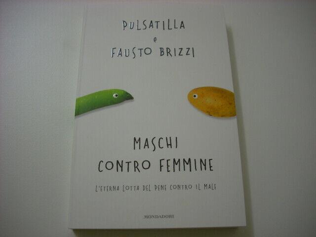 MASCHI CONTRO FEMMINE - Pulsatilla, Fausto Brizzi - 2010 Mondadori NUOVO