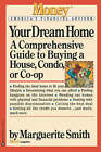 Your Dream Home: A Comprehensive Guide to Buying a House, Condo, or Co-Op by Marguerite Smith, Eric Schurenberg (Paperback / softback, 1997)