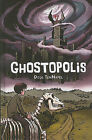 Ghostopolis by Doug TenNapel (Hardback, 2010)