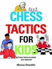 Chess Tactics for Kids by Murray Chandler (Hardback, 2003)