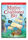 Mutiny At Crossbones Bay by Mark Burgess (Paperback, 2006)