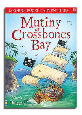 """AS NEW"" Mark Burgess, Mutiny at Crossbones Bay (Usborne Puzzle Adventures), Boo"