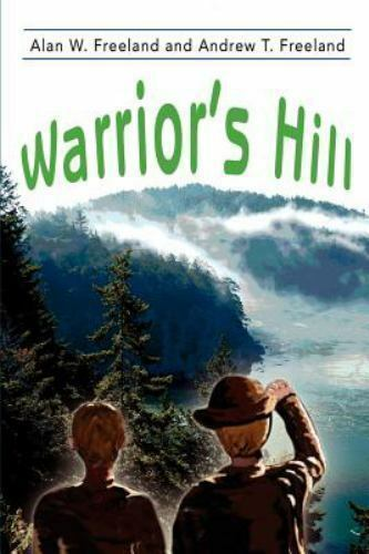 Warrior's Hill by Alan W. Freeland (2001, Paperback)