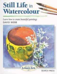 still life in watercolour step by step leisure arts