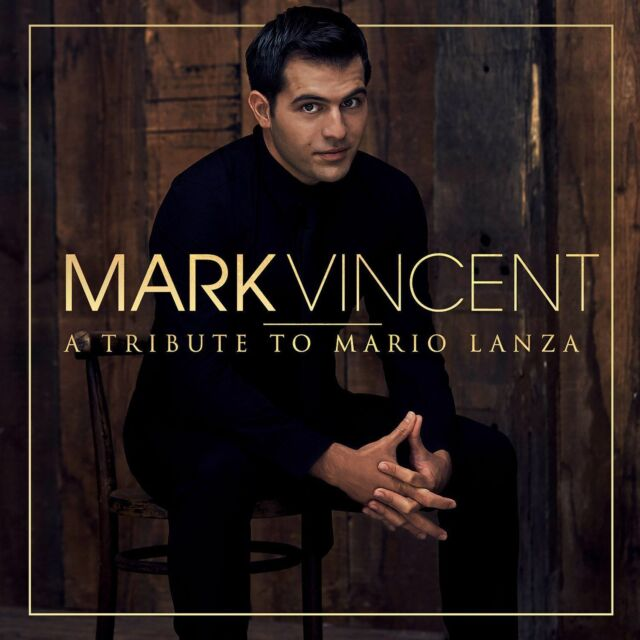 Mark Vincent - A Tribute to Mario Lanza [New & Sealed] CD