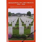 Beekeeping on Two Fronts 1914 - 1918 by Stuart Ching (Paperback / softback, 2014)