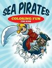 Sea Pirates - Coloring Fun for Kids by M R Bellinger (Paperback / softback, 2015)