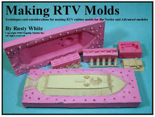 """HOW TO MODELING CD  """"Making RTV Rubber Molds"""" by Rusty White (13 pages)"""