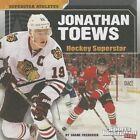 Jonathan Toews: Hockey Superstar by Shane Frederick (Hardback, 2014)