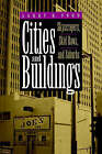 Cities and Buildings: Skyscrapers, Skid Rows, and Suburbs by Larry R. Ford (Paperback, 1994)