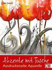 Akzente mit Tusche von Anja Gensert (2016, Taschenbuch)