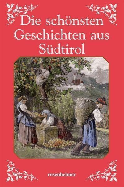 Verlagsausgabe - Die schönsten Geschichten aus Südtirol /3
