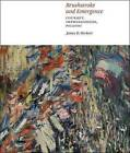 Brushstroke and Emergence: Courbet, Impressionism, Picasso by James D. Herbert (Hardback, 2015)