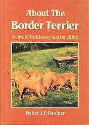 About the Border Terrier: A View of Its History and Breeding