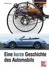Eine kurze Geschichte des Automobils von Thomas Lang (2013, Gebundene Ausgabe)