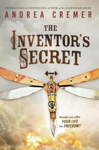 The Inventor's Secret: The Inventor's Secret 1 by Andre