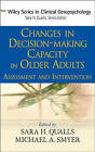 Changes in Decision Making Capacity in Older Adults: Assessment and Intervention by John Wiley and Sons Ltd (Hardback, 2007)
