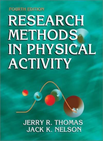 Research Methods in Physical Activity: 4,Jerry R. Thomas, Jack K. Nelson