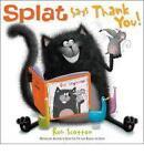 Splat Says Thank You! by Rob Scotton (Paperback, 2013)