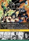 The DC Comics Guide to Creating Comics: Inside the Art of Visual Storytelling by Carl Potts (Paperback / softback)