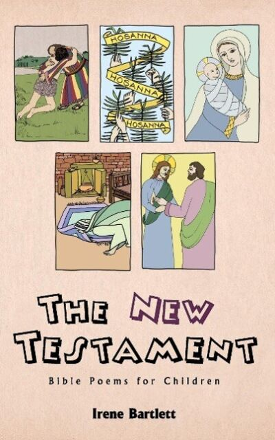 The New Testament: Bible Poems for Children von Irene Bartlett (2007,...