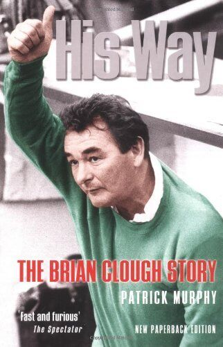 His Way: The Brian Clough Story,Patrick Murphy- 9781861058492