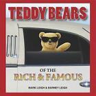 Teddy Bears of the Rich and Famous by Barney Leigh, Mark Leigh (Hardback, 2010)