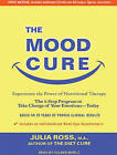 The Mood Cure: The 4-Step Program to Take Charge of Your Emotions - Today by Julia Ross (CD-Audio, 2011)
