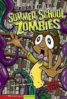 Secret of the Summer School Zombies by Scott Nickel (Hardback, 2008)
