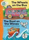 The Wheels on the Bus/The Boat on the Waves (2013, Taschenbuch)