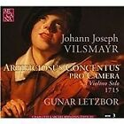 Johann Joseph Vilsmayr - Johann Joseph Vilsmayer: Artificiosus Concentus pro Camera a Violin Solo 1715 (2006)