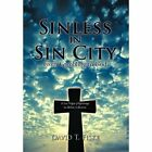 Sinless in Sin City From Gambling to God 9781467024068 by David T. Fiske