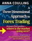 A Three Dimensional Approach to Forex Trading by Anna Coulling (Paperback / softback, 2013)