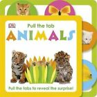 Pull The Tab Animals by DK (Board book, 2014)