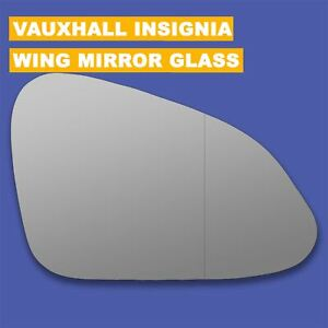 Vauxhall Insignia 2008-/> Wing Mirror Glass O//S Drivers Side Right