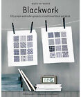 Made in France: Blackwork: Fifty Simple Embroidery Projects in Traditional Black and White by Sonia Lucano (Paperback, 2010)