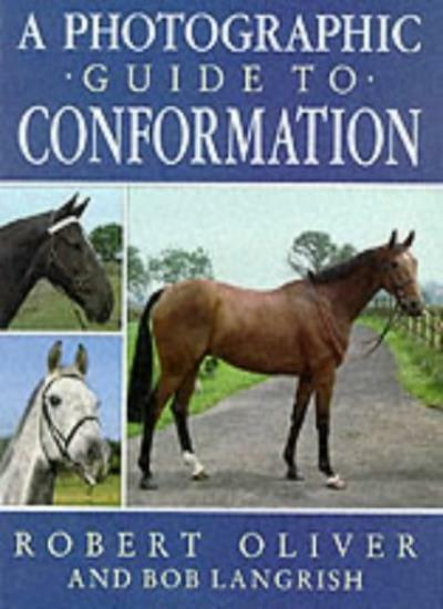 A Photographic Guide to Conformation,Robert Oliver, Bob Langrish