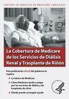 La Cobertura de Medicare de Los Servicios de Dialisis Renal y Trasplante de Rinon by U S Department of Healt Human Services, Centros De Servicio Medicare y Medicaid (Paperback / softback, 2013)